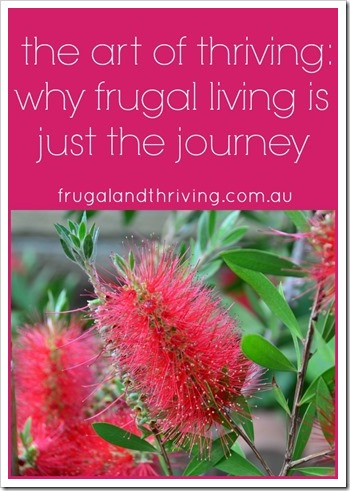 the art of thriving, why frugal living is just the journey