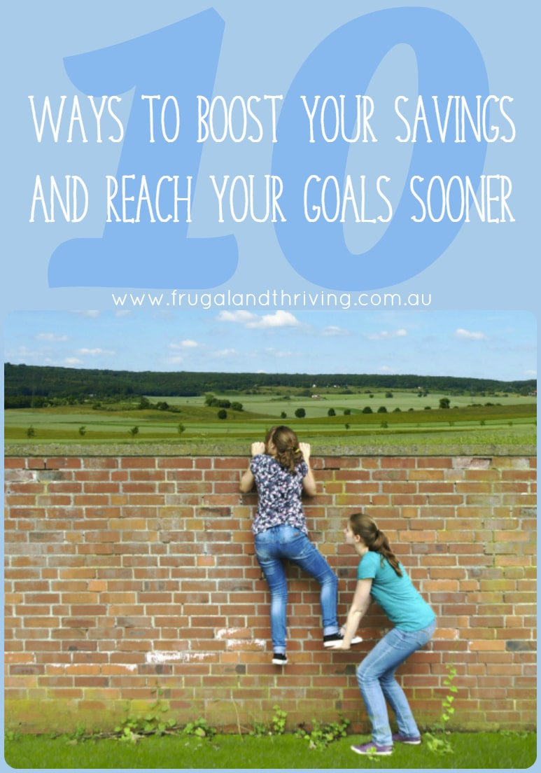 10 Ways to Boost Your Savings and Reach Your Goals Sooner