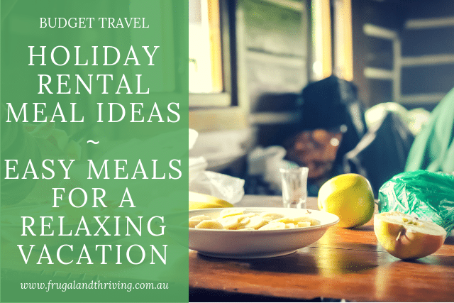 Holiday rental meal ideas