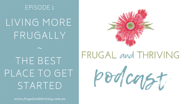 Live More Frugally – Getting Started (Podcast Episode 1)